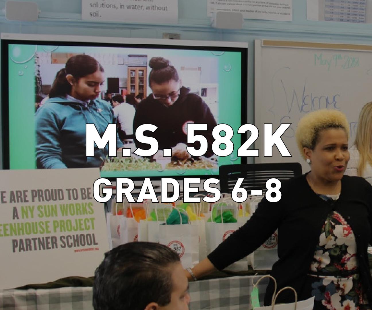 M.S. 582K Grades 6-8