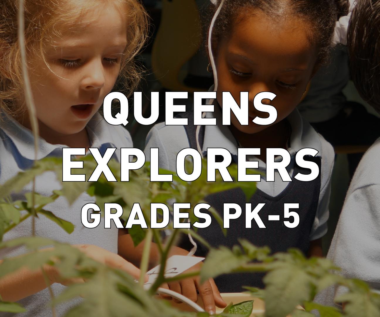 Queens Explorers Grades PK-5