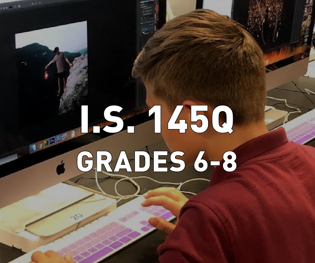 I.S. 145Q Grades 6-8