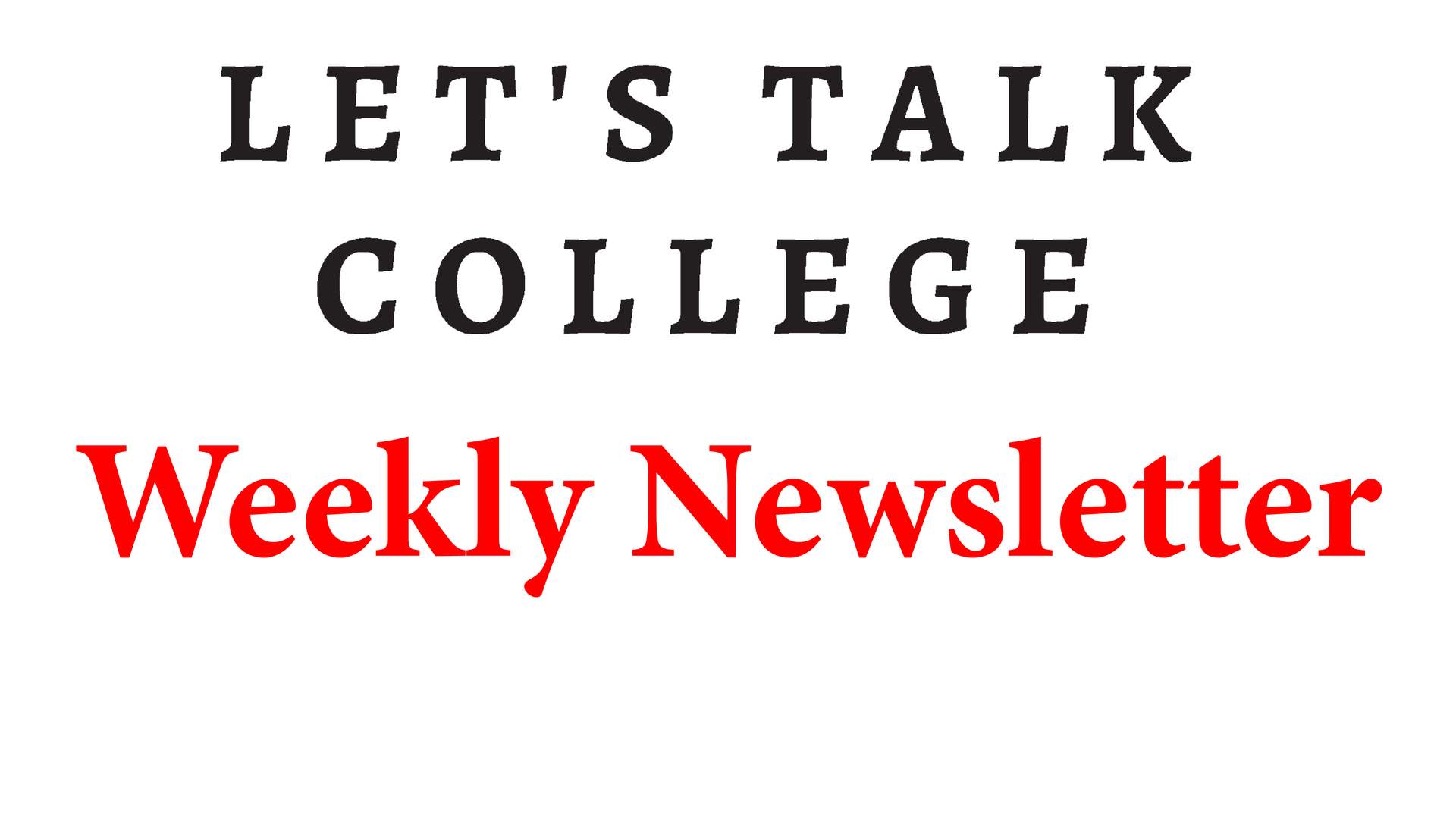 Let's Talk College Newsletter Button