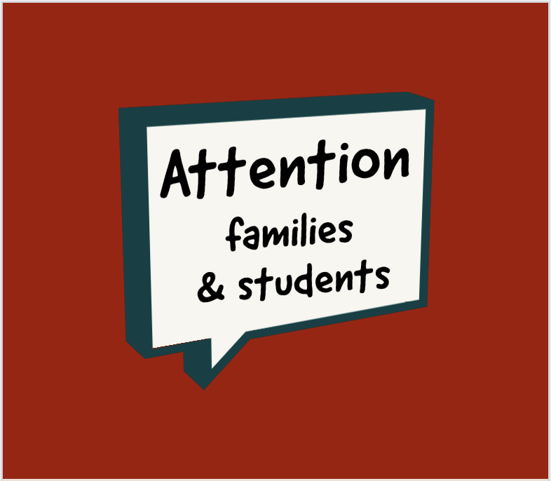 Attention families & students