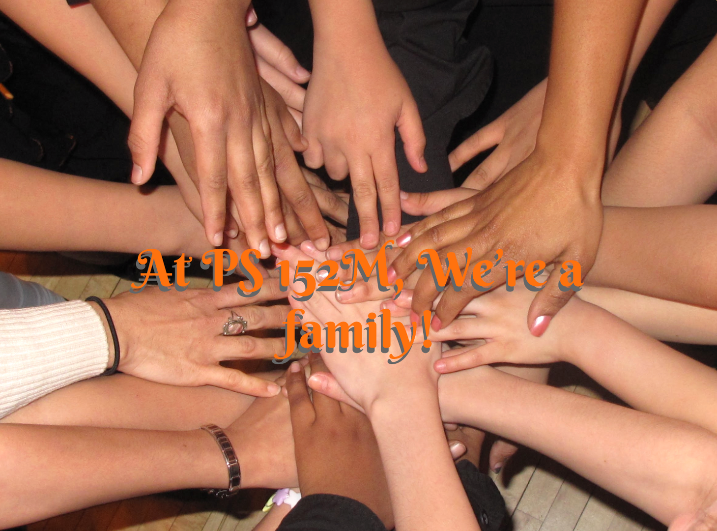 At P.S. 152M we're a family!