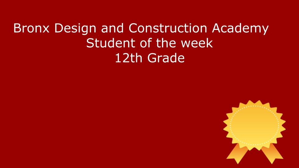 Bronx Design and Construction Academy Student of the Week 12th Grade