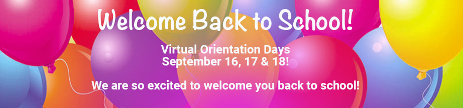 Welcome Back to School! Virtual Orientation Days are September 16, 17 & 18!