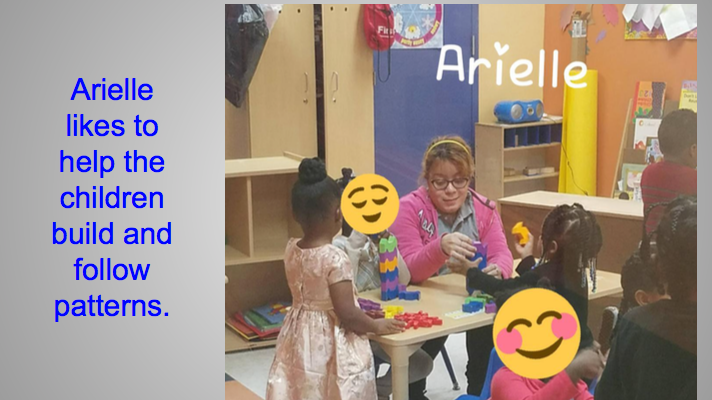 Arielle likes to help the children build and follow patterns