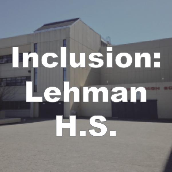 Inclusion: Lehman H.S.