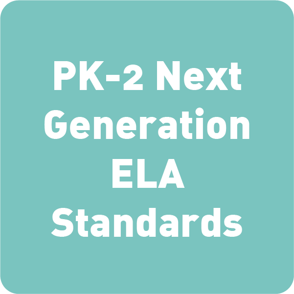 Next Generation ELA Standards (Pre-K to 2nd)