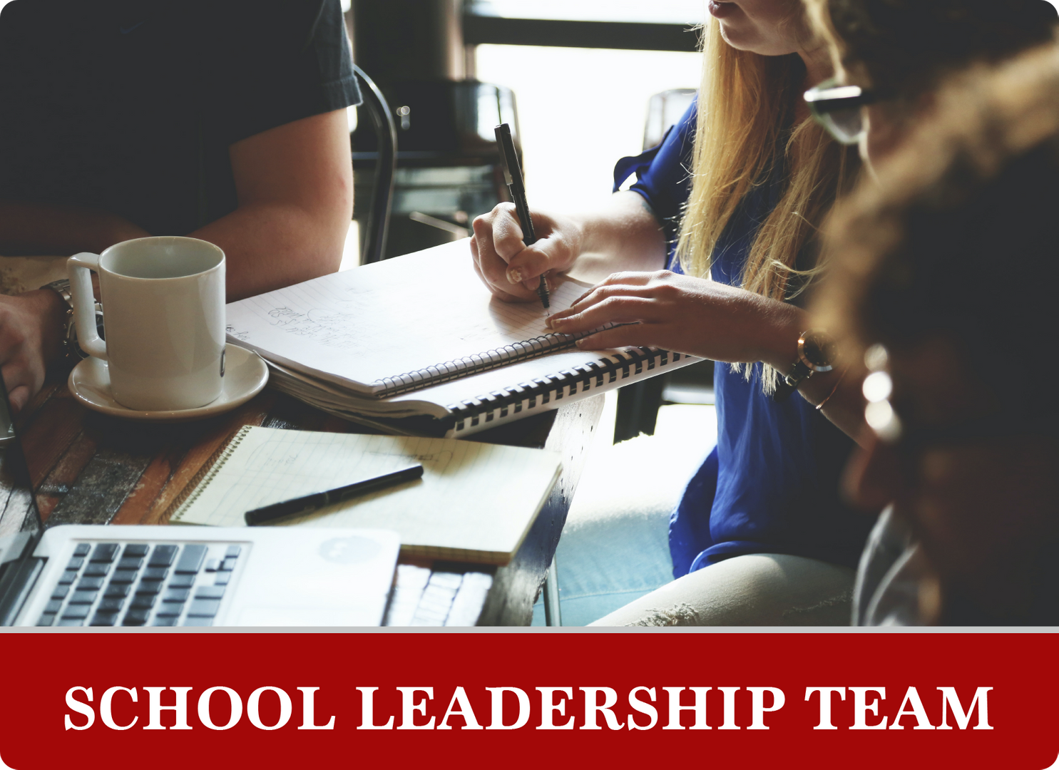 School Leadership Team: Adults working together