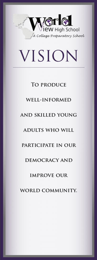 Vision: to produce well-informed and skilled young adults who will participate in our democracy and improve our world community.