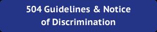 504 Guidelines & Notice of Discrimination