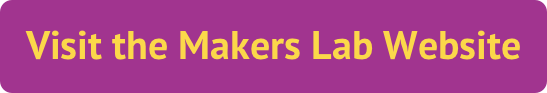 Visit the Makers Lab Website.