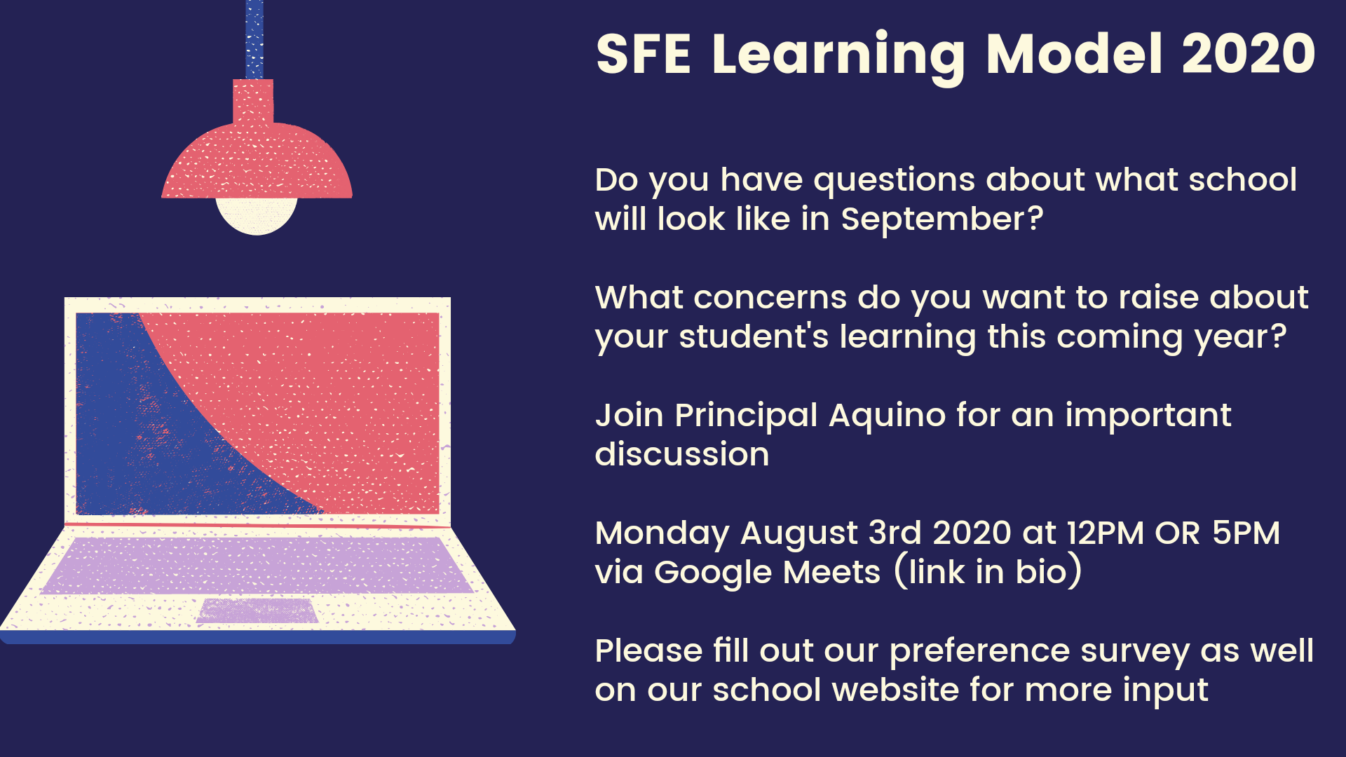 Meet with the School For Excellence Principal about the school's learning model for 2020. Monday, August 3rd, 2020, at 12 pm or 5 pm.
