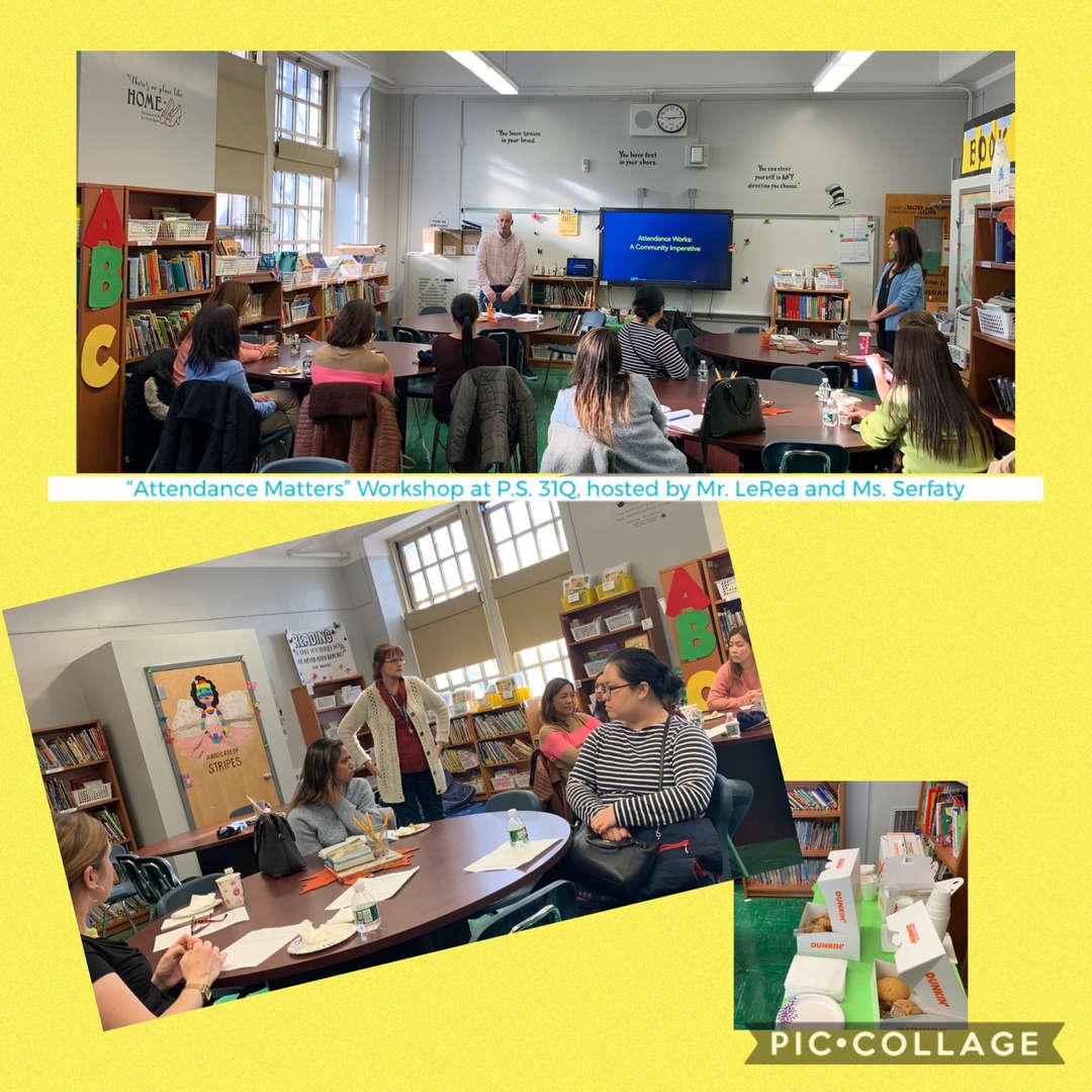 Attendance Matters Workshop, hosted by Mr. LeRea & Ms. Serfaty